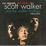No Regrets: The Best of Scott Walker and the Walker Brothers 1965-1976