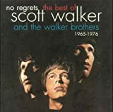 No Regrets - The Best Of Scott Walker & The Walker Brothers 1965 - 1976 Walker Brothers