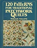 120 Patterns for Traditional Patchwork Quilts