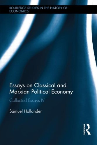 Essays on Classical and Marxian Political Economy: Collected Essays IV (Routledge Studies in the History of Economics)