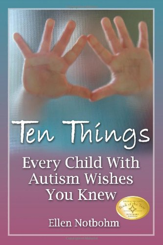 Ten Things Every Child with Autism Wishes You Knew