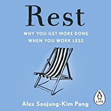 Rest Audiobook by Alex Soojung-Kim Pang Narrated by Adam Sims