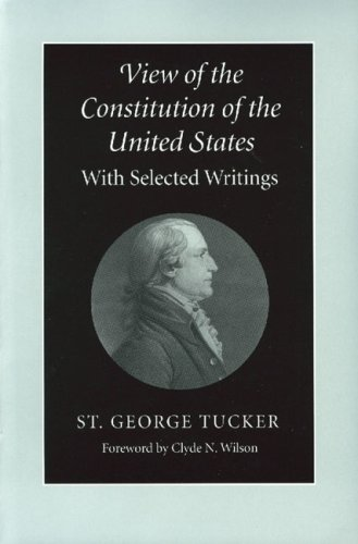 View of the Constitution of the United States With Selected Writings086597229X