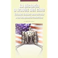 La historia a través del cine. Estados Unidos: una mirada a su imaginario colectivo