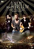 OWN THE NIGHT WORLD TOUR/ LADY ANTEBELLUM [DVD]