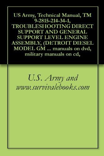 US Army, Technical Manual, TM 9-2815-214-34-1, TROUBLESHOOTING DIRECT SUPPORT AND GENERAL SUPPORT LEVEL ENGINE ASSEMBLY, (DETROIT DIESEL MODEL GM 3-53), ... manuals on dvd, military manuals on cd, (Detroit Diesel Service Manual compare prices)
