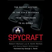 Spycraft: The Secret History of the CIA's Spytechs from Communism to Al-Qaeda | [Robert Wallace, Henry Robert Schelsinger]