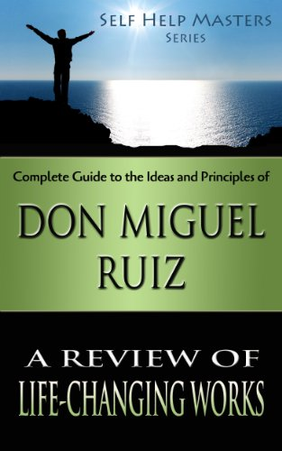 Self Help Masters - Don Miguel Ruiz: A Review of Life
