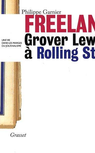 Freelance : Grover lewis à Rolling Stone, une vie dans les marges du journalisme