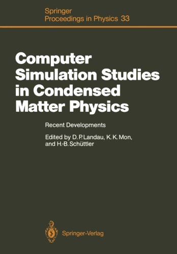 Computer Simulation Studies In Condensed Matter Physics: Recent Developments Proceeding Of The Workshop, Athens, Ga, Usa, February 15-26, 1988 (Springer Proceedings In Physics) front-864718