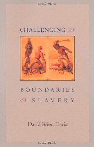 Challenging the Boundaries of Slavery (The Nathan I. Huggins Lectures)