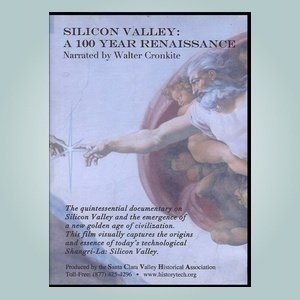 Silicon Valley: A 100 Year Renaissance Narrated By Walter Cronkite