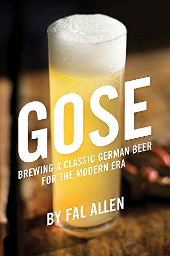 Gose Brewing a Classic German Beer for the Modern Era [Allen, Fal] (Tapa Blanda)