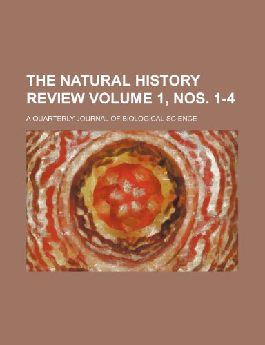 The natural history review Volume 1, nos. 1-4; a quarterly journal of biological science