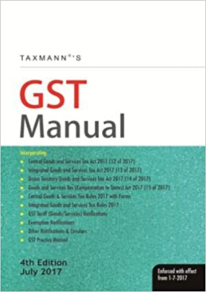 Taxmann GST Manual - 4th Edition July 2017