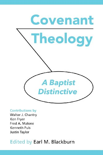 COVENANT THEOLOGY: A Baptist Distinctive