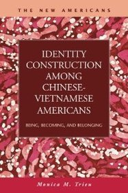 Identity Construction Among Chinese-Vietnamese Americans:...