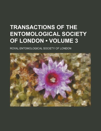 Transactions of the Entomological Society of London (Volume 3)