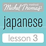 Michel Thomas Beginner Japanese, Lesson 3 | Helen Gilhooly,Niamh Kelly