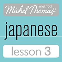 Michel Thomas Beginner Japanese, Lesson 3 | Livre audio Auteur(s) : Helen Gilhooly, Niamh Kelly Narrateur(s) : Helen Gilhooly, Niamh Kelly
