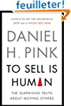 - To Sell Is Human: The Surprising Tr...