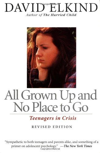 All Grown Up And No Place To Go: Teenagers In Crisis,...
