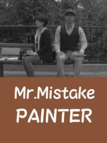 Mr.Mistake - PAINTER on Amazon Prime Instant Video UK