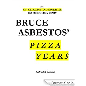 Bruce Asbestos' Pizza Years: Extended Version (English Edition)
