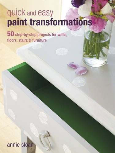 Download Quick and Easy Paint Transformations: 50 Step-by-step Ways to Makeover Your Home for Next to Nothing