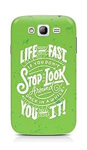 AMEZ life moves pretty fast Back Cover For Samsung Galaxy Grand i9082