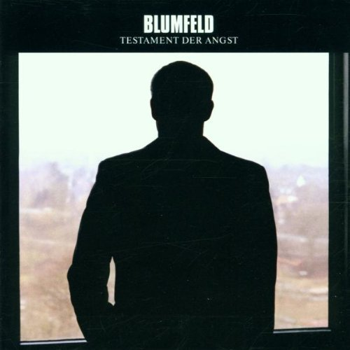 Testament Der Angst by Blumfeld (2001-05-21)