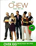 The Chew: Food. Life. Fun. [Paperback] [2012] Mti Ed. The Chew, Mario Batali, Gordon Elliott, Carla Hall, Clinton Kelly, Daphne Oz, Michael Symon