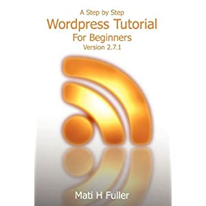 A Step by Step WordPress Tutorial For Beginners