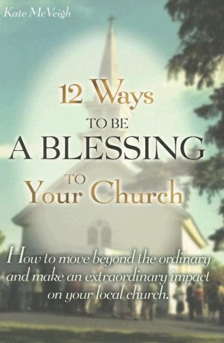 12 Ways To Be A Blessing To Your Church089281019X