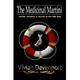 THE MEDICINAL MARTINI ~ Vivian Davenport