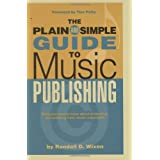 The Plain & Simple Guide to Music Publishing: Foreword by Tom Petty (Book) ~ Randall D. Wixen