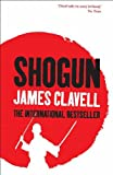 James Clavell Shogun: The First Novel of the Asian Saga: A Novel of Japan