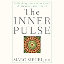 The Inner Pulse (       UNABRIDGED) by Marc Siegel Narrated by Peter Johnson