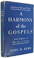 A HARMONY OF THE GOSPELS in the Words of the…