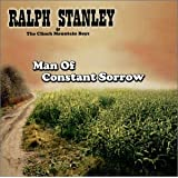 Man of Constant Sorrow ~ Ralph Stanley