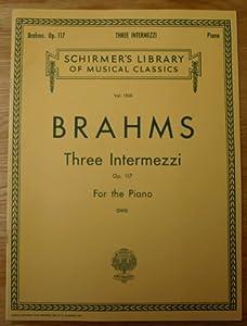 Johannes Brahms: Three Intermezzi For Piano Op.117