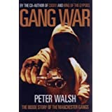 Gang War: The Inside Story of the Manchester Gangsby Peter Walsh