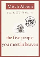 The Five People You Meet in Heaven (Random House Large Print (Cloth/Paper))