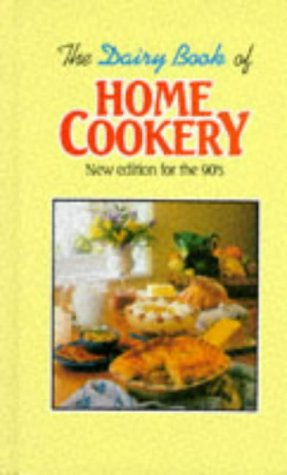 The Dairy Book of Home Cookery: New Edition for