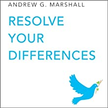 Resolve Your Differences: Seven Steps Series (       UNABRIDGED) by Andrew G. Marshall Narrated by Charlotte Strevens