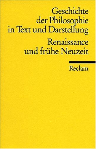 Geschichte der Philosophie in Text und Darstellung, Band 3: Renaissance und frühe Neuzeit