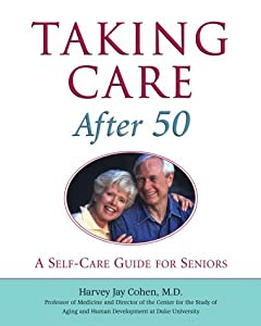 Taking Care After 50: A Self-Care Guide for Seniors (Paperback) from Three Rivers Press