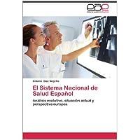 El Sistema Nacional de Salud Español: Análisis evolutivo, situación actual y perspectiva europea