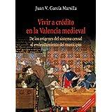 Vivir a crédito en la Valencia medieval: De los orígenes del sistema censal al endeudamiento del municipio
