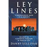 Ley Lines: A Comprehensive Guide to Alignmentsby Danny Sullivan